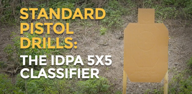 Standardized Pistol Drills: The IDPA 5×5 Classifier