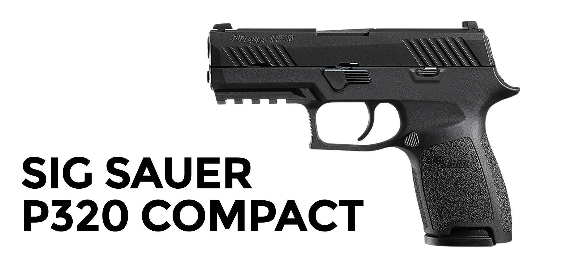 awesome pistol for the price - the Sig Sauer P320 Compact