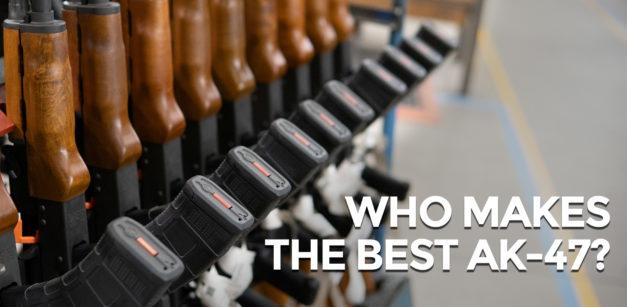 Who Makes The Best AK-47