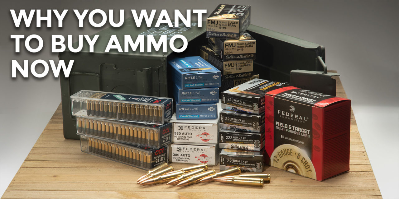 Why Buy Ammo Now?