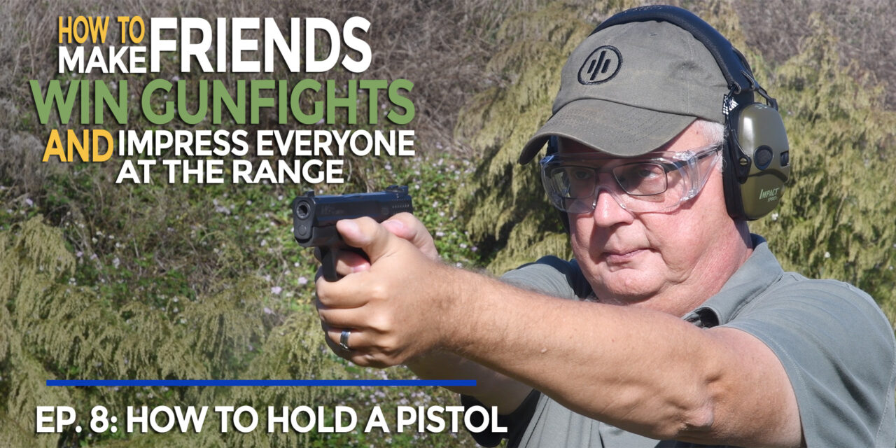 How To Hold A Pistol Correctly