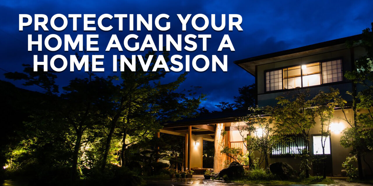 A Home Invasion Plan: What To Do During A Home Invasion
