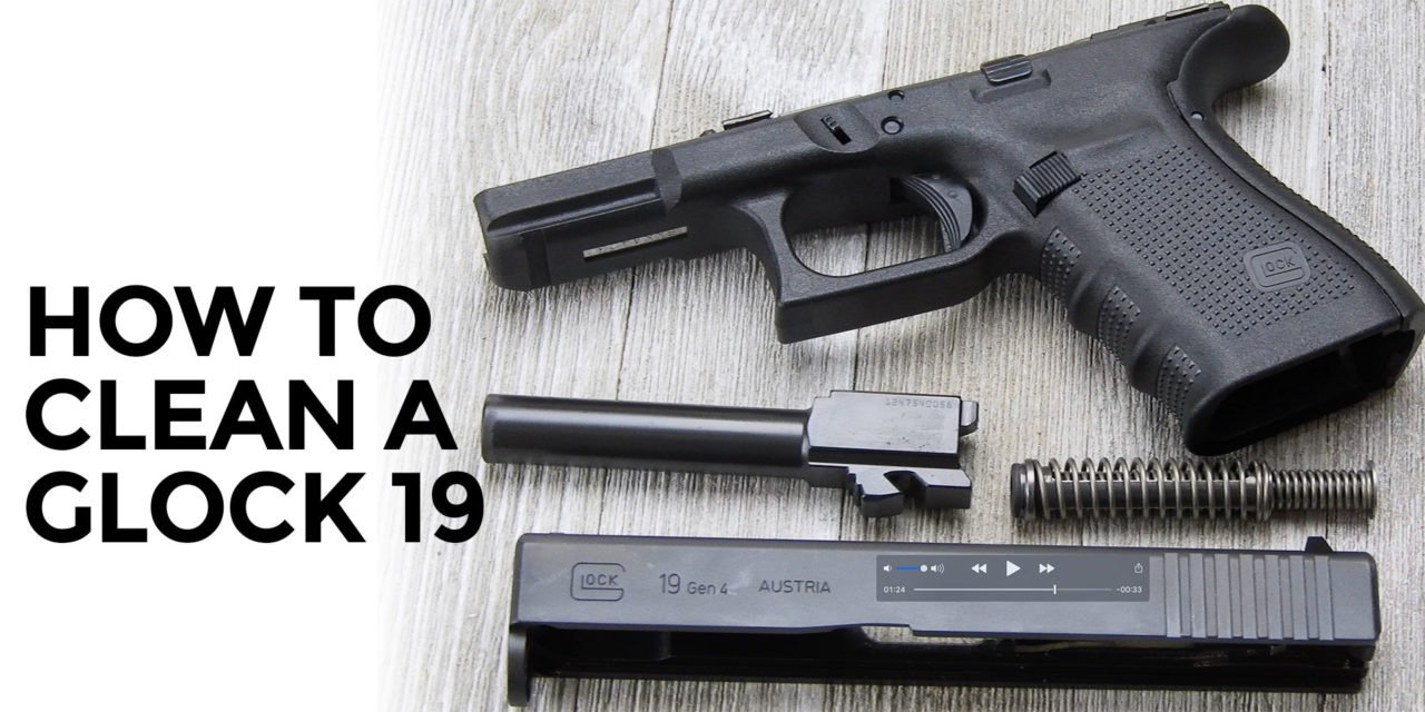 How To Clean A Glock 19
