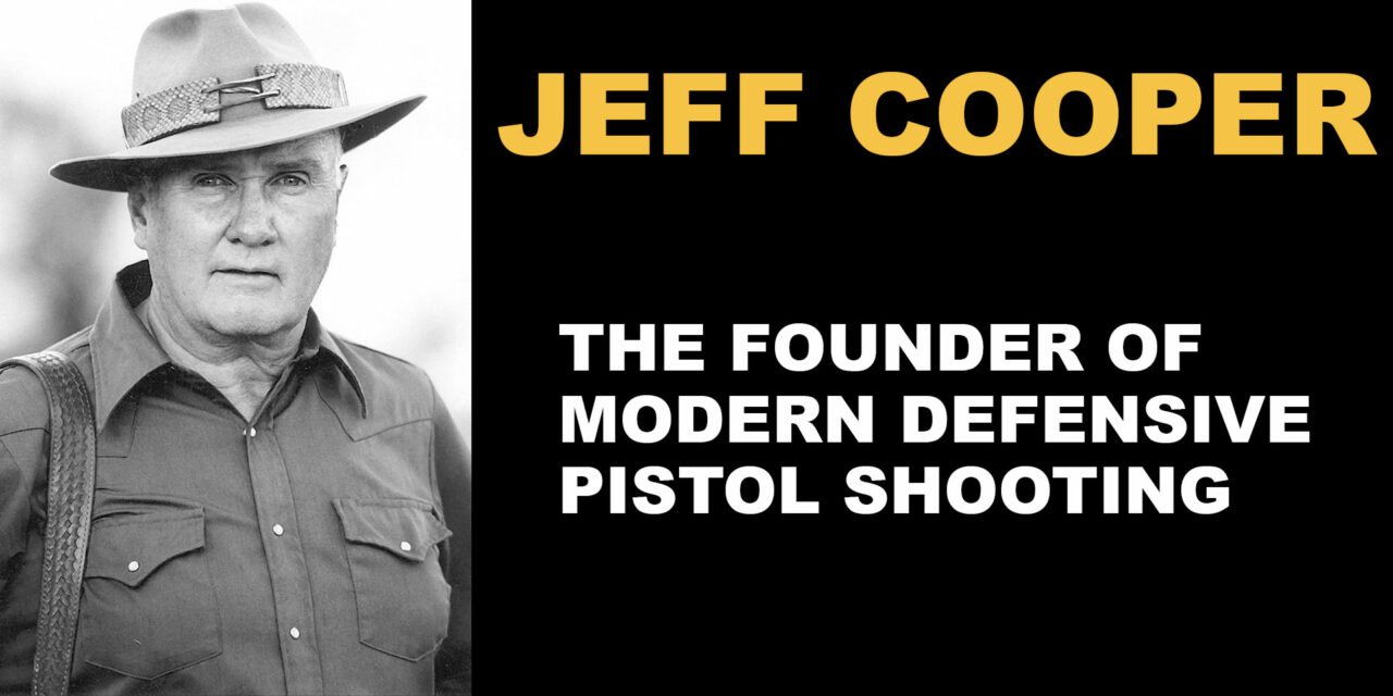 Jeff Cooper: Turning Shooting Into A Science