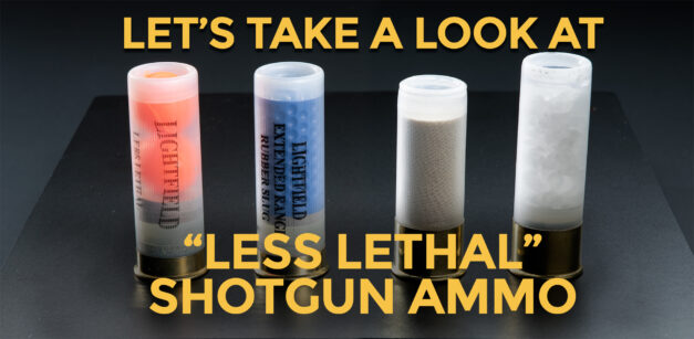 Let's Look At Less Lethal Shotgun Ammo