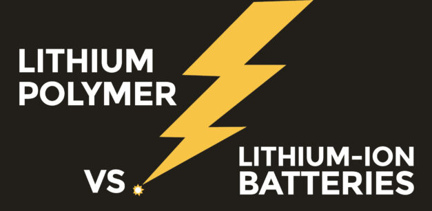 Lithium Ion vs Lithium Polymer Batteries