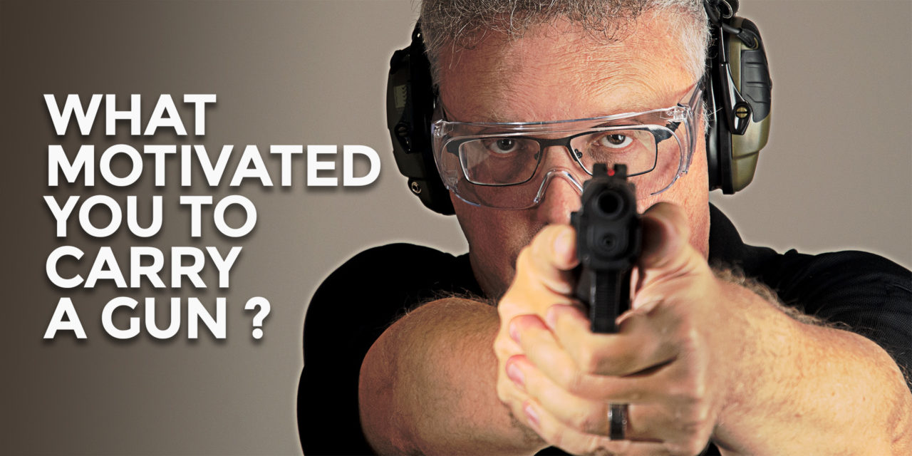 What Motivated You To Carry A Gun?