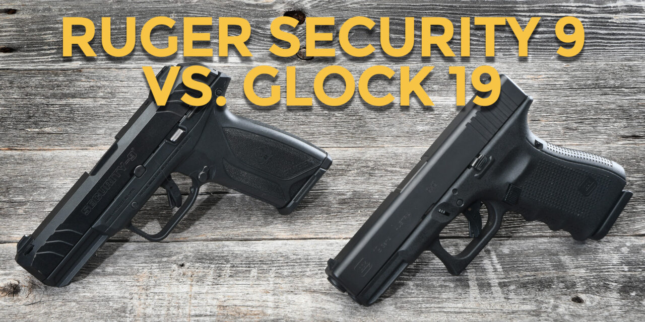 Tested: Ruger Security 9 vs Glock 19