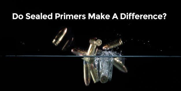 Do Sealed Primers Make A Difference?
