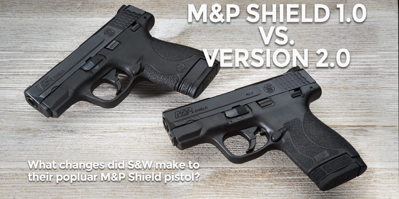 Smith&Wesson M&P Shield 1.0 versus 2.0