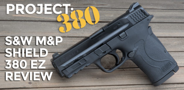 Project 380: The Smith & Wesson M&P Shield 380EZ