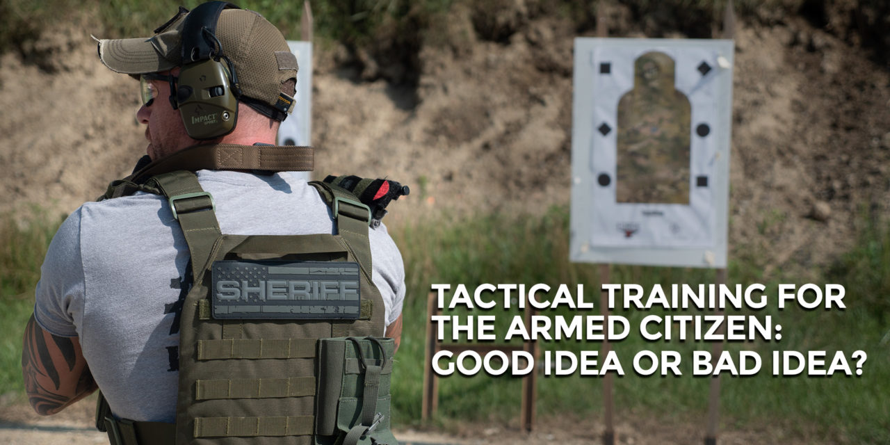 "Do You Need ""Tactical Training""?"